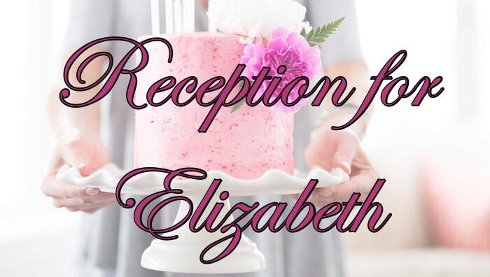 Reception for Elizabeth