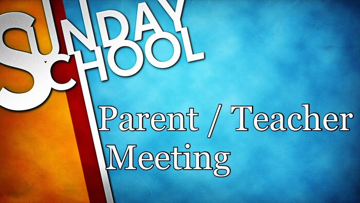Parent / Teacher Sunday School Meeting